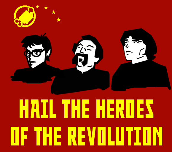 Hail the Heroes of the Revolution!
