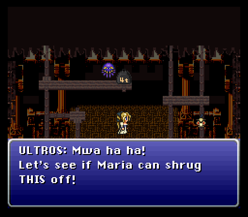 ULTROS: Mwa ha ha! Let's see if Maria can shrug THIS off!